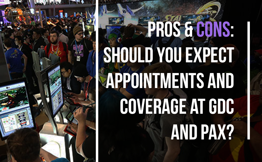 Pros & Cons: Should You Expect Appointments and Coverage at GDC and PAX?
