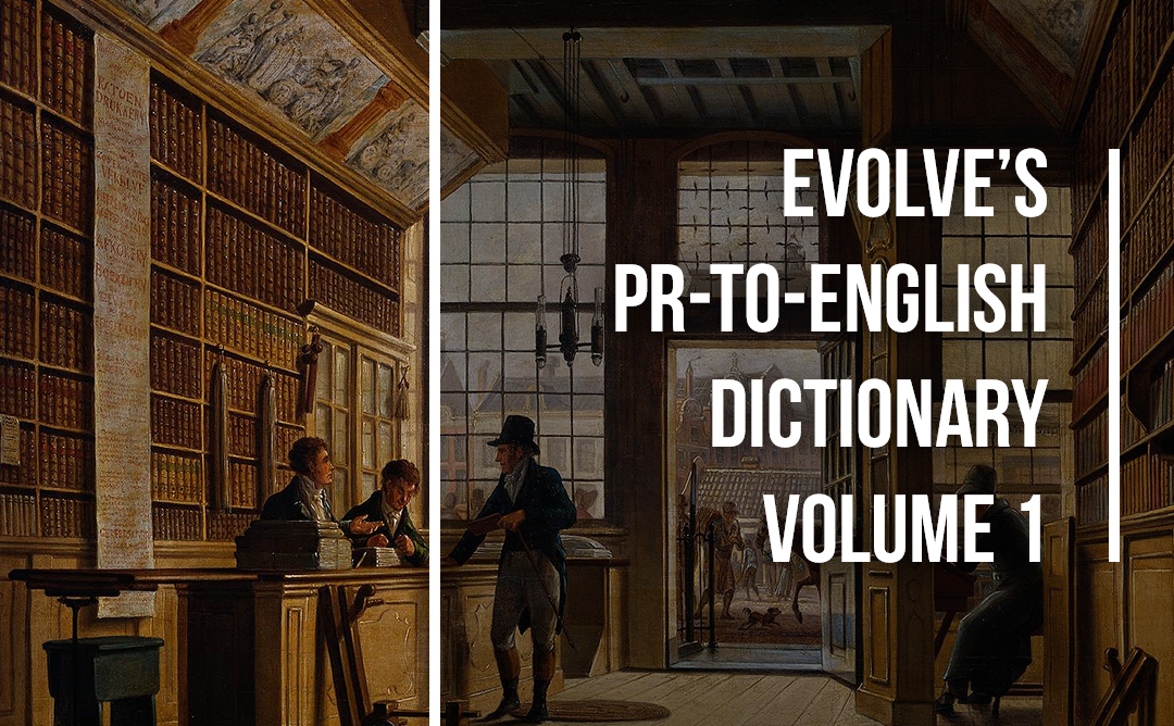 Evolve's PR-to-English Dictionary Vol. 1
