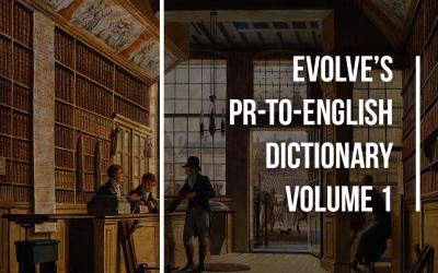 Evolve's PR-to-English Dictionary Vol. 1
