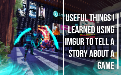 Useful Things I Learned Using Imgur to Tell a Story About Game Development