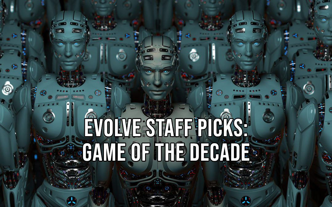 Evolve PR's Staff Picks for Game of the Decade – Part 2